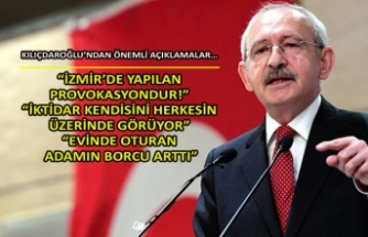 Kılıçdaroğlu'ndan önemli açıklamalar…