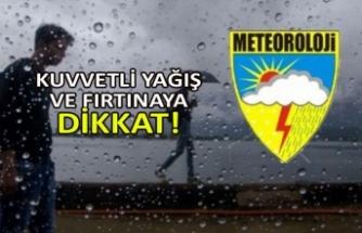 Kuvvetli yağış ve fırtınaya dikkat!