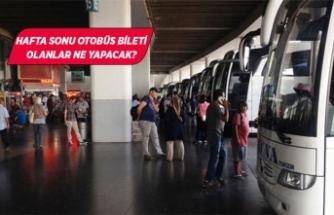 Sokağa çıkma yasağında şehirlerarası otobüs seferleri yapılacak mı?