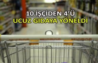 10 işçiden 4'ü ucuz gıdaya yöneldi