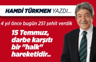 Hamdi Türkmen yazdı: 4 yıl önce bugün 251 şehit verdik