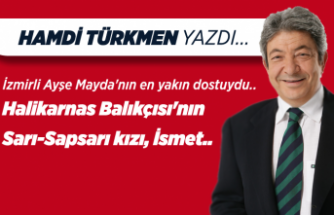 Hamdi Türkmen yazdı: İzmirli Ayşe Mayda'nın en yakın dostuydu..