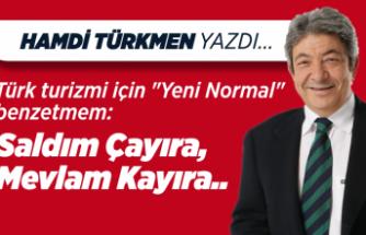 """Hamdi Türkmen yazdı: Türk turizmi için """"Yeni Normal"""" benzetmem..."""