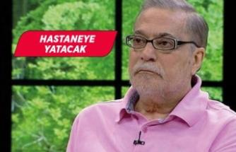 Mehmet Ali Erbil, yeniden hastaneye yatacak