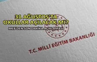 31 Ağustos'ta okullar açılacak mı? MEB'den son dakika açıklaması