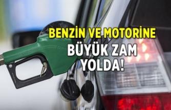 Benzin ve motorine büyük zam yolda!