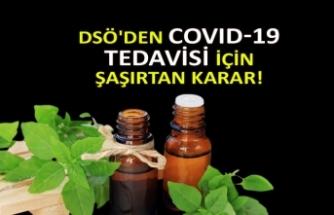 DSÖ'den COVID-19 tedavisi için şaşırtan karar!