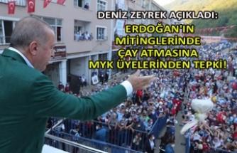 Erdoğan'ın mitinglerinde çay atmasına MYK üyelerinden tepki!