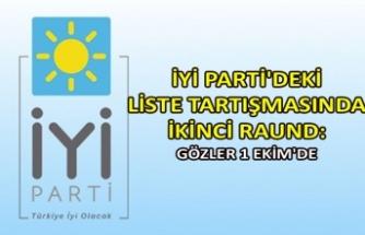 İYİ Parti'deki liste tartışmasında ikinci raund: Gözler 1 Ekim'de