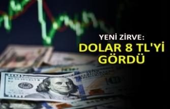 Yeni zirve: Dolar 8 TL'yi gördü
