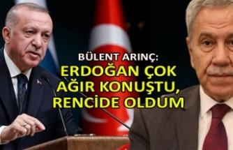 Arınç: Erdoğan çok ağır konuştu, rencide oldum