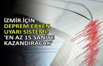 İzmir için deprem erken uyarı sistemi: 'En az 15 saniye kazandıracak'