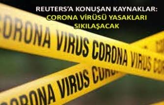 Reuters'a konuşan kaynaklar: Corona virüsü yasakları sıkılaşacak