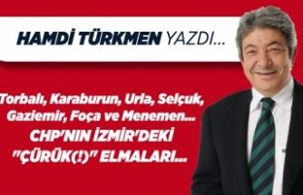 """Hamdi TÜRKMEN yazdı: CHP'nin İzmir'deki """"çürük(!)"""" elmaları..."""