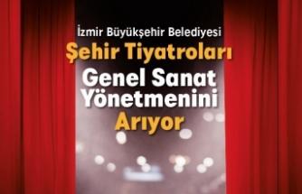 İzmir Büyükşehir Belediyesi'nden genel sanat yönetmeni ilanı