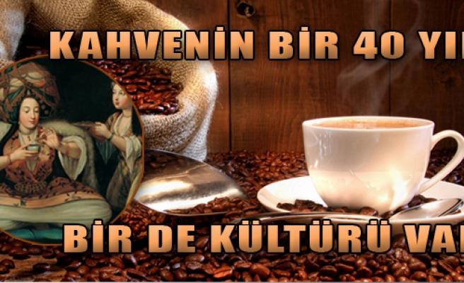 Kahvenin Bir 40 Yılı Bir de Kültürü Var