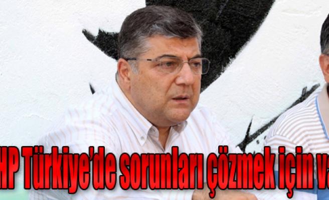 'CHP Türkiye'de Sorunları Çözmek İçin Var'