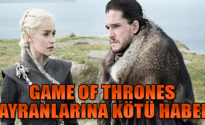 Game of Thrones İzleyenlere Kötü Haber
