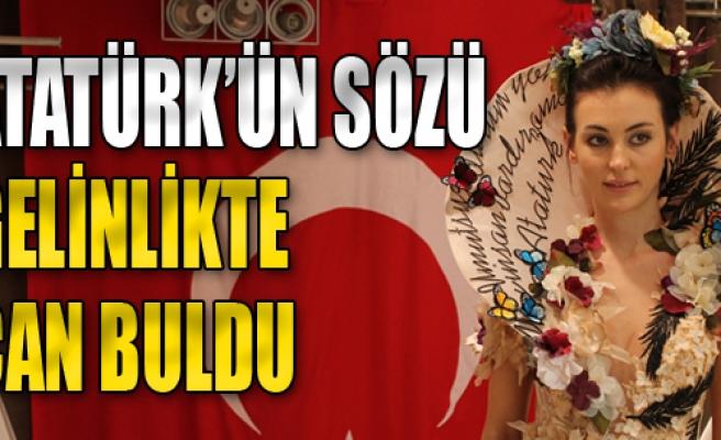 Atatürk'ün Sözü Gelinlikte Can Buldu
