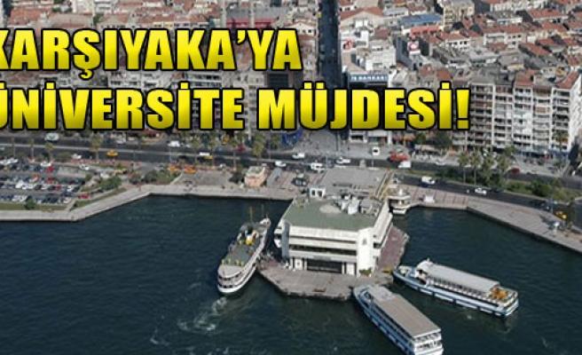 Karşıyaka'ya Üniversite Müjdesi