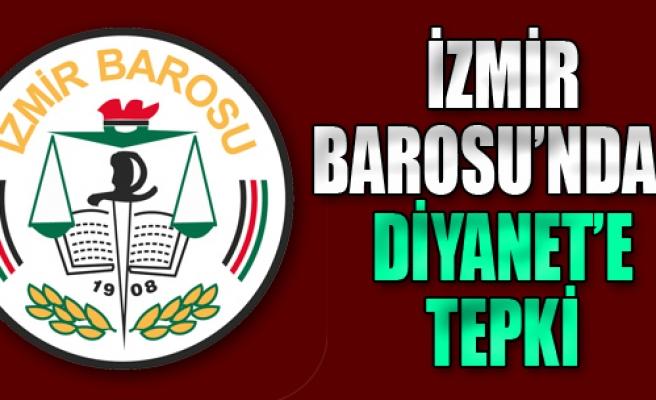 İzmir Barosu'ndan Diyanet'e Tepki