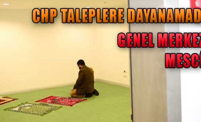 CHP Genel Merkezi'ne Mescit