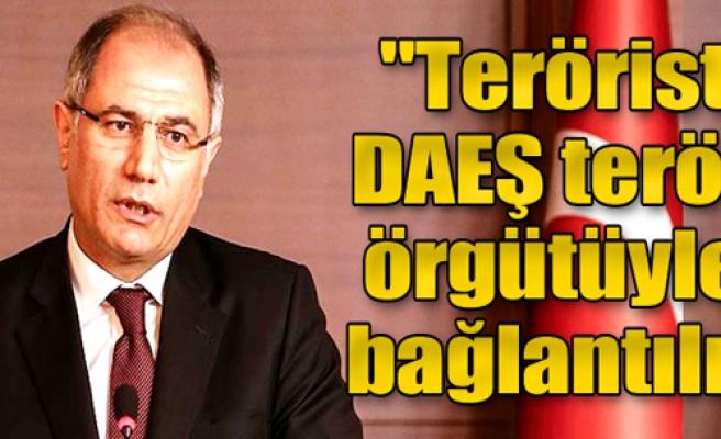 'Terörist DAEŞ'la Bağlantılı'