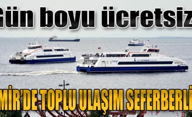 İzmir'de Toplu Ulaşım Seferberliği