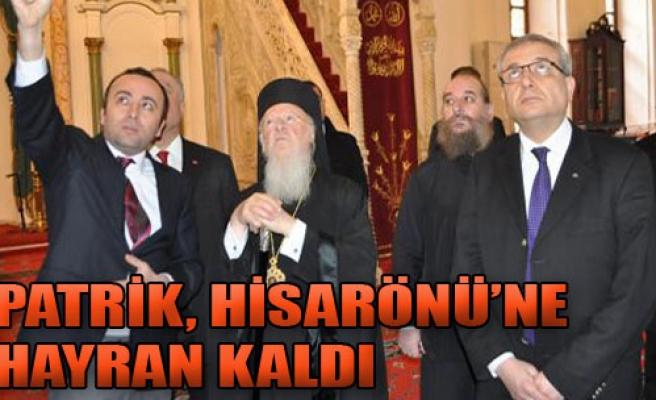 Patrik, Hisarönü Camii'ni Ziyaret Etti