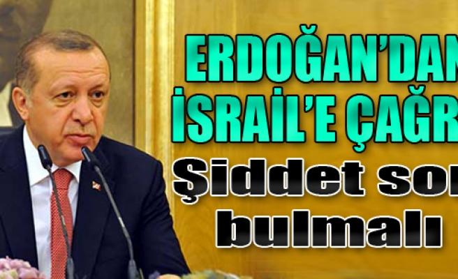 Erdoğan'dan İsrail'e Çağrı