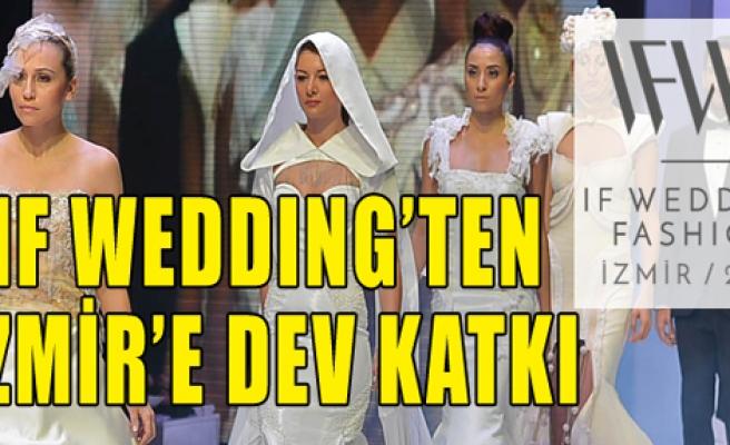 IF Wedding'ten İzmir'e Dev Katkı