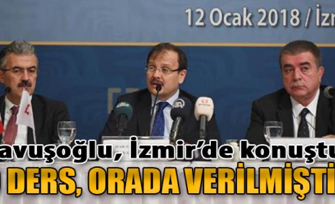 Başbakan Yardımcısı Çavuşoğlu: O Ders, Orada Verilmiştir