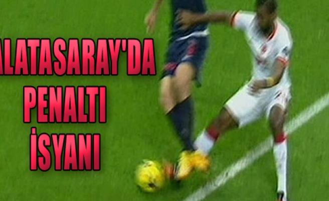 Galatasaray'da Penaltı İsyanı