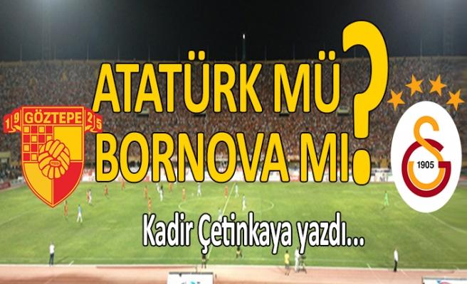 Atatürk mü, Bornova mı?