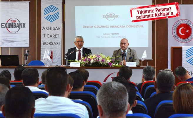 EXİM Bank'tan Akhisar'a tam destek!