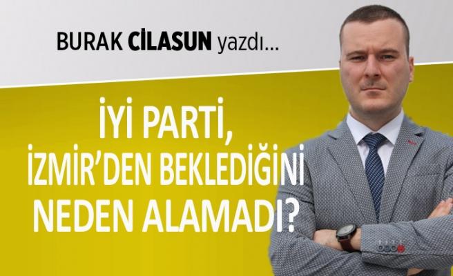 """""""İYİ Parti, İzmir'den beklediğini neden alamadı?"""""""