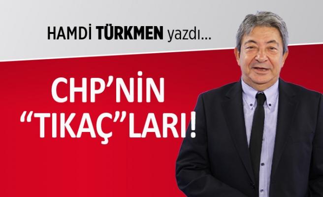 """""""CHP'nin 'tıkaç'ları..!"""""""