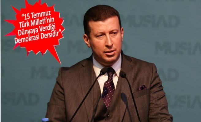 MÜSİAD İzmir Başkanı Ümit Ülkü'den '15 Temmuz' değerlendirmesi