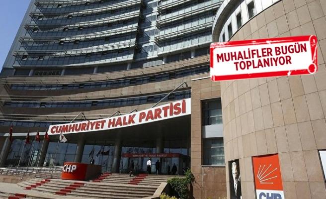 CHP'de muhalifler bugün toplanıyor