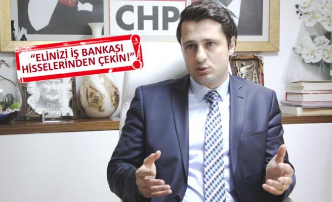 """CHP İzmir İl Başkanı Yücel'den """"İş Bankası"""" çıkışı!"""