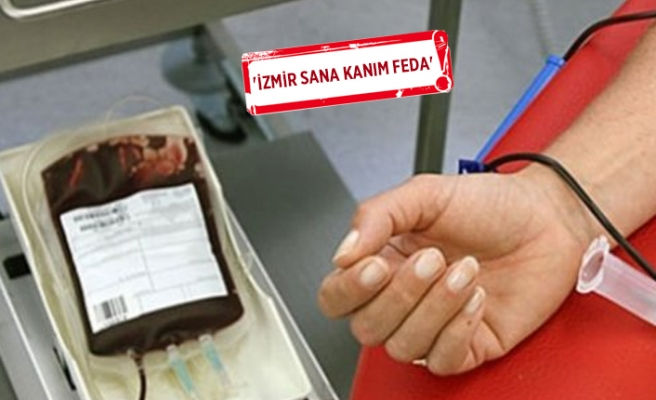 İzmir'de kan bağışı için 50 bin gönüllü aranıyor