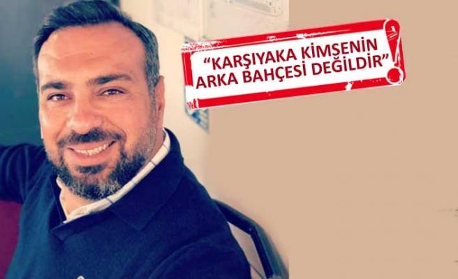 AK Partili Baran'dan Karşıyaka için flaş çıkış!