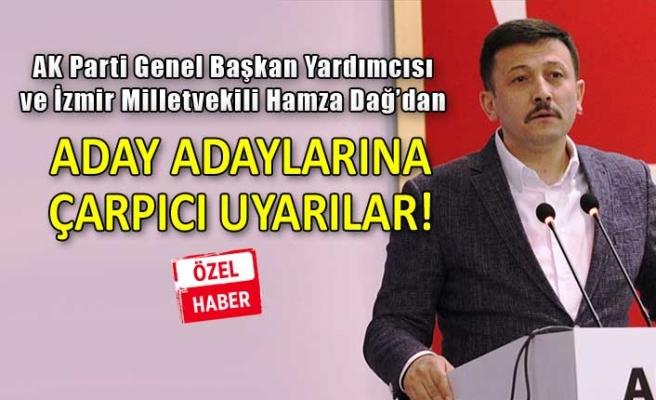 AK Partili Dağ'dan aday adaylarına hem tavsiye, hem uyarı!