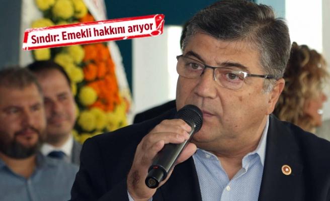 """CHP'li Sındır, """"Faize bütçe var ama emekliye yok!"""""""