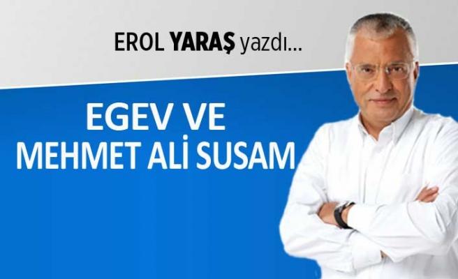 """EGEV ve Mehmet Ali Susam"""