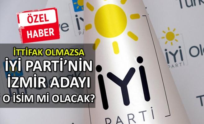 İttifak olmazsa, İYİ Parti'nin İzmir adayı o isim mi olacak?