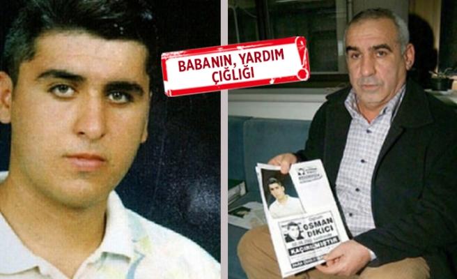 İzmir'de 16 yıllık sır: Evinin önünden zorla...