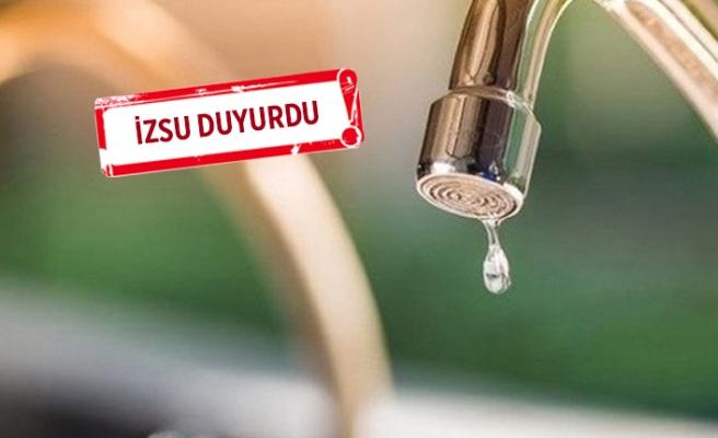 İzmirliler dikkat! O ilçelerde sular kesilecek