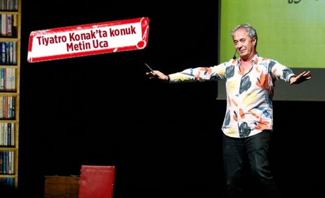 Tiyatro Konak'ta yeni konuk Metin Uca oldu
