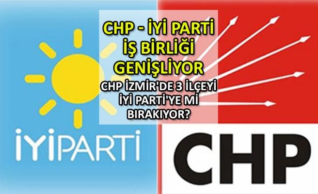 CHP İzmir'de 3 ilçeyi İYİ Parti'ye mi bırakıyor?
